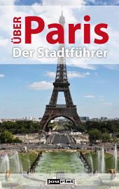 Über Paris: Der Stadtführer
