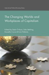 The Changing Worlds and Workplaces of Capitalism