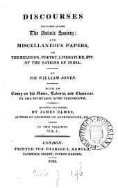 Discourses delivered before the Asiatic society: and miscellaneous papers on ... the nations of India. With an essay by lord Teignmouth. Selected and ed. by J. Elmes
