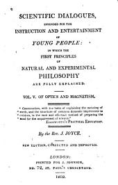 Scientific Dialogues: Intended for the Instruction and Entertainment of Young People, Inwich the First Principles of Natural and Experimental Philosophy are Fully Explained, Volume 5
