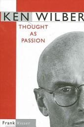 Ken Wilber: Thought as Passion