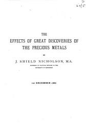 The Effects of Great Discoveries of the Precious Metals ... 1st December 1886