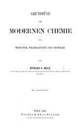 Grundzüge der modernen Chemie fur Mediciner, Pharmaceuten und Chemiker