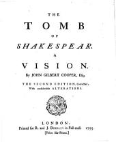 The Tomb of Shakespear. A Vision. The Second Edition, Corrected; with Considerable Alterations