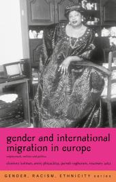 Gender and International Migration in Europe: Employment, Welfare and Politics