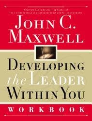 Developing The Leader Within You Workbook Book PDF