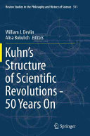 Kuhn   s Structure of Scientific Revolutions   50 Years On PDF