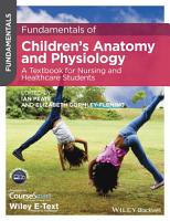 Fundamentals of Children s Anatomy and Physiology PDF