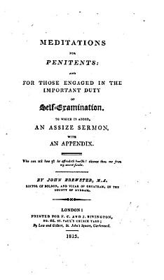 Meditations for penitents  To which is added  an assize sermon  with an appendix