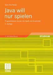 Java will nur spielen: Programmieren lernen mit Spaß und Kreativität, Ausgabe 2