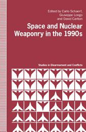 Space and Nuclear Weaponry in the 1990's