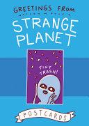Greetings from Strange Planet