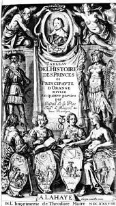Tableau de l'histoire des princes et principauté d'Orange...