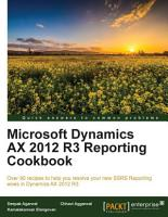 Microsoft Dynamics AX 2012 R3 Reporting Cookbook PDF