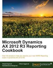 Microsoft Dynamics AX 2012 R3 Reporting Cookbook PDF