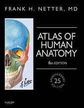 Atlas of Human Anatomy, Enhanced International Edition: including StudentConsult Interactive Ancillaries and Guides, Edition 6