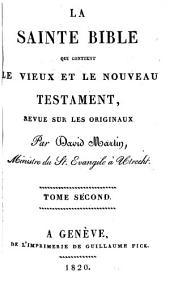 La Sainte Bible, Qui Contient Le Vieux Et Le Nouveau Testament: Volume 2