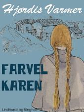 Farvel Karen: Bind 3