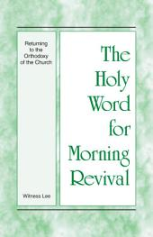 The Holy Word for Morning Revival - Returning to the Orthodoxy of the Church