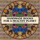 Handmade Books for a Healthy Planet PDF
