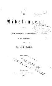 Die Nibelungen: Ein deutsches Trauerspiel in drei Abtheilungen