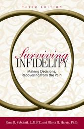 Surviving Infidelity: Making Decisions, Recovering from the Pain, Edition 3