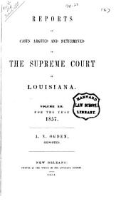 Reports of Cases Argued and Determined in the Supreme Court of Louisiana: Volume 12