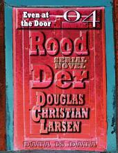Rood Der: 04: Even at the Door
