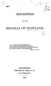 Description of the Regalia of Scotland. By Sir Walter Scott