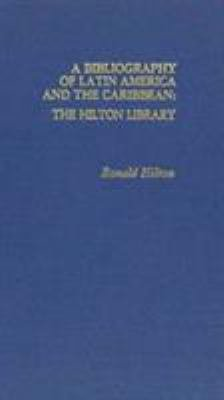 A Bibliography of Latin America and the Caribbean the Hilton Library