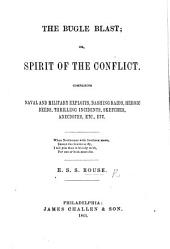 The Bugle Blast; Or, Spirit of the Conflict. Comprising Naval and Military Exploits, Etc