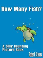 How Many Fish?: Silly Counting Picture Book