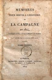 Memoires pour servir a l'histoire de la campagne de 1814, accompagnees de plans, d'ordres de bataille et de situations. Par F. Koch ... Tome premier [-second deuxieme partie]: Volume1