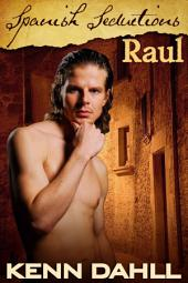 Spanish Seductions: Raul