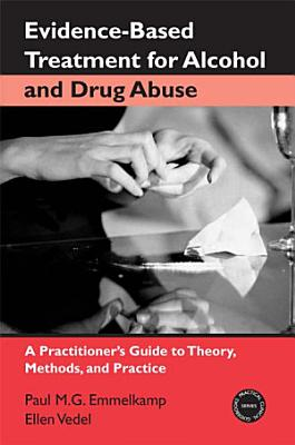 Evidence based Treatment for Alcohol and Drug Abuse