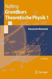 Grundkurs Theoretische Physik 1: Klassische Mechanik, Ausgabe 9