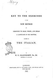 A key to the exercises in the new method of learning to read, write, and speak a language in six months, adapted to the italian by H. G. Ollendorff