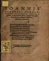 Ioannis Schoneri opusculum astrologicum: ex diversorum libris summa cura pro studiosorum utilitate collectum. Tractatus integer electionum Laurentii Bonicontrii [u.a.]