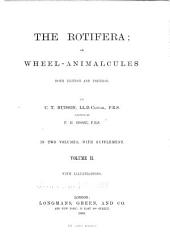 The Rotifera; Or Wheel-animalcules: Both British and Foreign, Volume 2