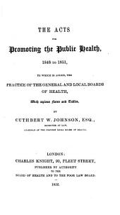 The Acts for Promoting the Public Health, 1848 to 1851