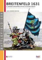 La battaglia di Breitenfeld (1631): Il superbo capolavoro tattico di Gustavo Adolfo