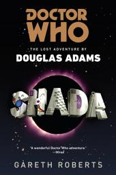 Doctor Who: Shada: The Lost Adventures by Douglas Adams