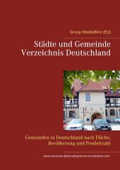 Städte und Gemeinde Verzeichnis Deutschland: Gemeinden in Deutschland nach Fläche, Bevölkerung und Postleitzahl