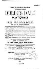 Catalogue de la précieuse collection d'objets d'art, d'antiquités et de tableaux de feu M. Louis Fould
