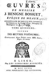 Oeuvres de ... J. Benigne Bossuet évêque de Meaux...: tome quinzieme : second des oeuvres posthumes