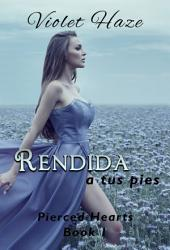 Rendida a tus pies (Pierced Hearts, #1)
