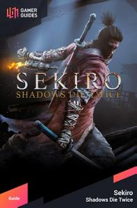 Sekiro  Shadows Die Twice   Strategy Guide PDF