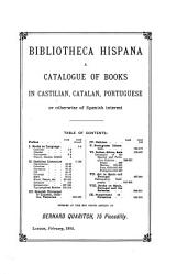 Bibliotheca Hispana: A Catalogue of Books in Castilian, Catalan, Portuguese, Or Otherwise of Spanish Interest...