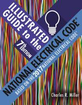 Illustrated Guide to the National Electrical Code: Edition 7
