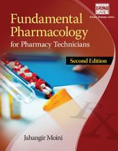 Fundamental Pharmacology for Pharmacy Technicians: Edition 2